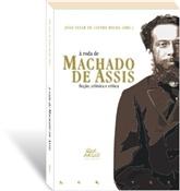 Roda de Machado de Assis: ficção, crônica e crítica, A, livro de João Cezar de Castro Rocha