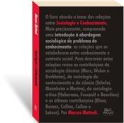 Sociologia e conhecimento: introdução à abordagem sociológica do problema do conhecimento, livro de Marcos Antônio Mattedi