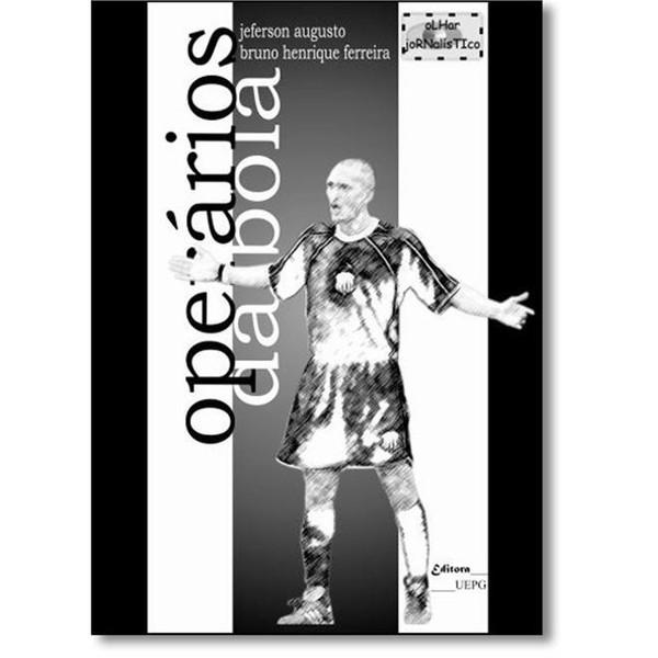 Operários da Bola, livro de Jeferson Augusto, Bruno Henrique Ferreira