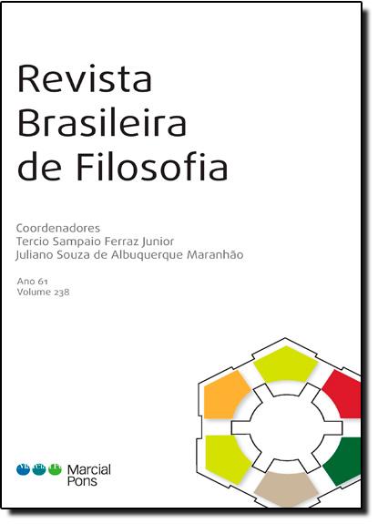 Revista Brasileira de Filosofia - Ano 61 - Vol.238, livro de Tercio Sampaio Ferraz Junior