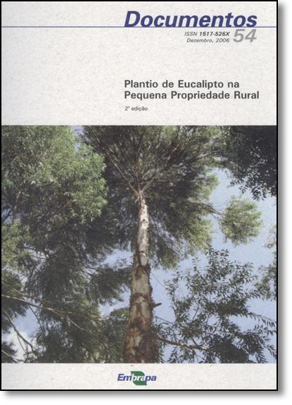 Plantio de Eucalipto na Pequena Propriedade Rural, livro de Editora Embrapa