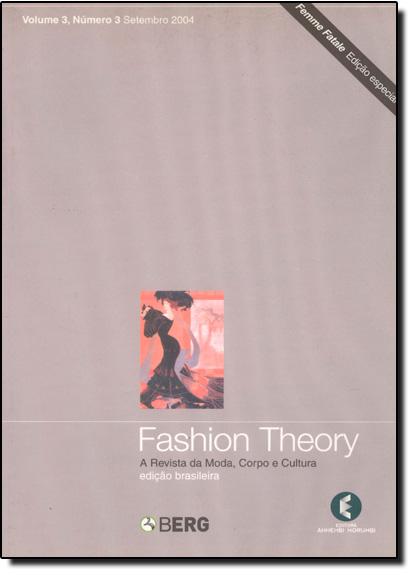 Fashion Theory: A Revista da Moda, Corpo e Cultura - Vol.3 - Nº 3 de Setembro de 2004, livro de Valerie Steele