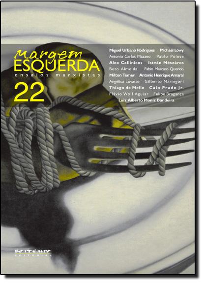 Margem Esquerda - Dossiê: 50 Anos do Golpe de 1964 - Nº22, livro de Alex Callinicos