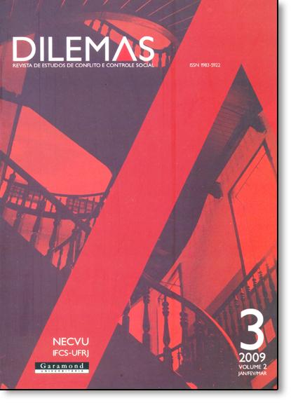 Dilemas: Revista de Estudos de Conflito e Controle Social - Nº3 - Vol.2 - Janeiro, Fevereiro, Março - 2009, livro de Garamond