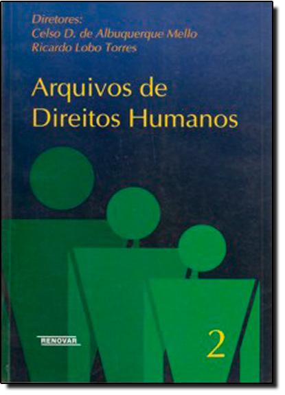 Arquivos de Direitos Humanos - Vol.2, livro de Celso D. de Albuquerque Mello