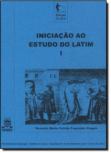 Iniciação Ao Estudo Do Latim - Volume 1 - Col. Pré - Textos, livro de Rosauta Maria Galvão Fagundes Poggio