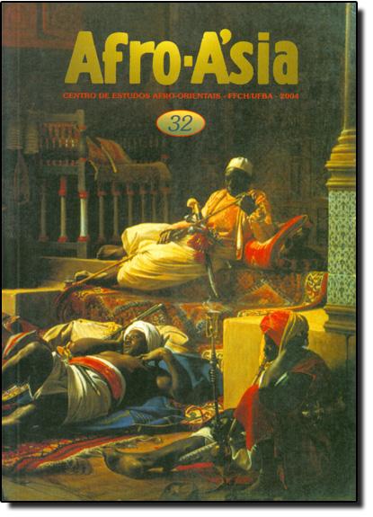 Afro - Asia 32 - Centro de Estudos Afro - Orientais - FFCH - UFBA - 2004, livro de Carlos Lopes/Fernando Rosa Ribeiro
