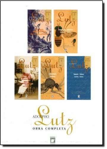 Adolpho Lutz. Obra Completa - Volume 5, livro de Jaime L. Benchimol