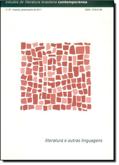 Estudos de Literatura Brasileira Contemporânea - Vol.37 - Literatura e Outras Linguagens, livro de Regina Dalcastagné