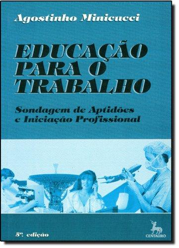 Educação Para o Trabalho. Sondagem de Aptidões e Iniciação Profissional, livro de Agostinho Minicucci