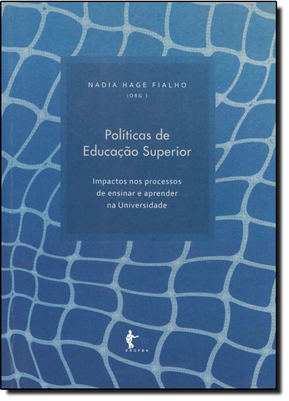 Políticas de Educação Superior, livro de Nádia Hage Fialho
