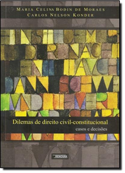 Dilemas de Direito Civil: Constitucional, livro de Maria Celina Bodin de Moraes