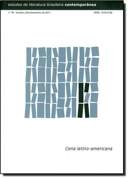 Estudos de Literatura Brasileira Contemporânea - Vol.38 - Cena Latino-americana, livro de Regina Dalcastagné