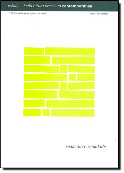 Estudos de Literatura Brasileira Contemporânea - Vol.39 - Realismo e Realidade, livro de Regina Dalcastagné