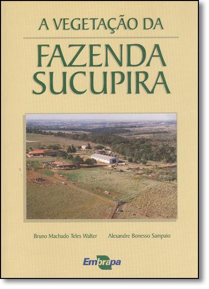 Vegetação da Fazenda Sucupira, A, livro de Bruno Machado Teles Walter