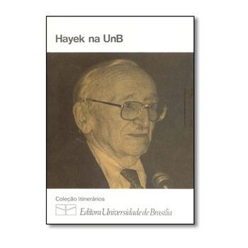 Hayek na Unb - Coleção Itinerários, livro de Friedrich August Von Hayek