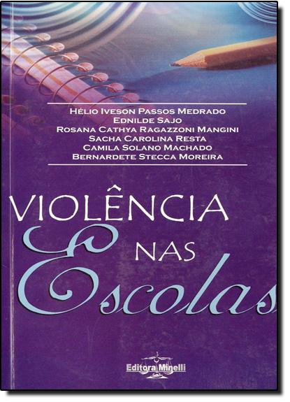 Violência nas Escolas, livro de Helio Iveson Passos Medrado e Outros