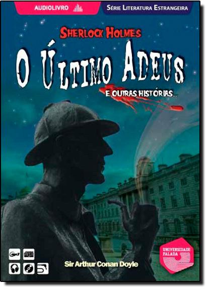 Último Adeus e Outras Histórias de Sherlock Holmes, O, livro de Sir Arthur Conan Doyle