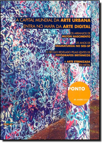Ponto N. 1 Janeiro 2013: A Capital Mundial da Arte Urbana Entra no Mapa da Arte Digital, livro de Sesi