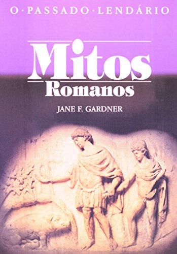Mitos Romanos, livro de Jane F. Gardner