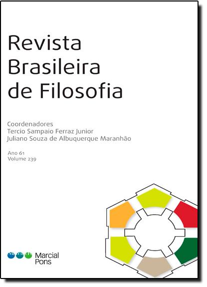 Revista Brasileira de Filosofia - Ano 61 - Vol.239, livro de Tercio Sampaio Ferraz Junior