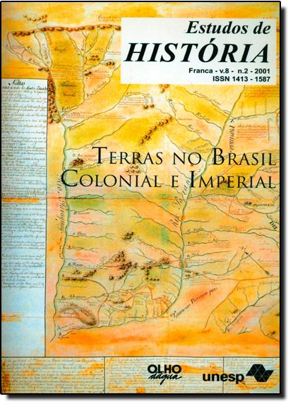 Terras no Brasil Colonial e Imperial - Vol.8 - Nº2 - 2001 - Coleção Estudos de História, livro de Ida Lewkowicz