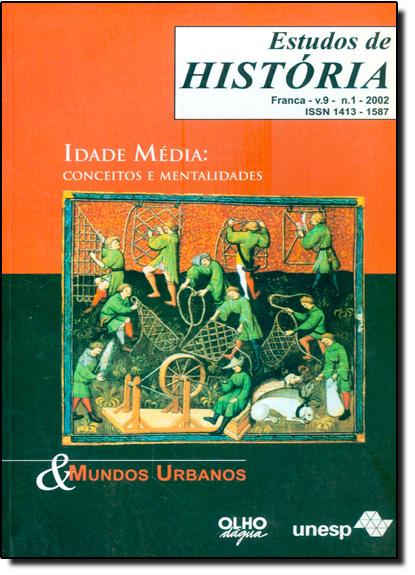 Estudos História: Idade Média: Conceitos e Mentalidades & Mundo Urbanos, livro de Ida Lewkowicz