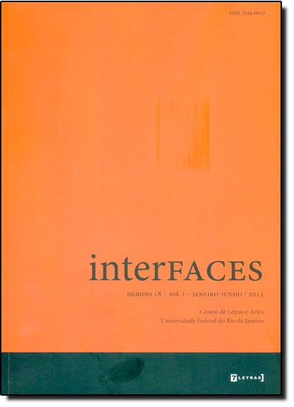 Interfaces Nº 18 - Vol.1 Janeiro - Junho 2013, livro de Centro de Letras e Artes - UFRJ