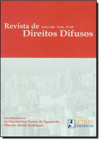Revista de Direitos Difusos - Ano 12 - Vol.57-58, livro de Guilherme José Purvin de Figueiredo