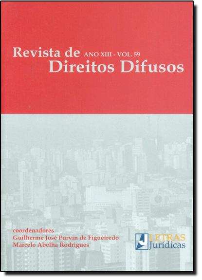 Revista de Direitos Difusos - Ano 12 - Vol.59, livro de Guilherme José Purvin de Figueiredo