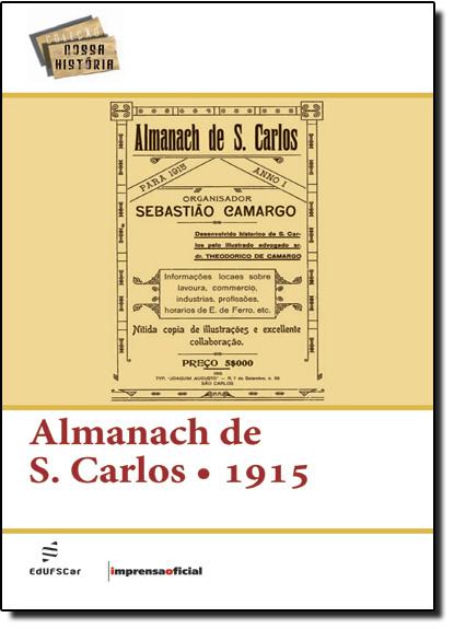 Almanach de S. Carlos: 1915 - Coleção Nossa História, livro de EDUFSCAR
