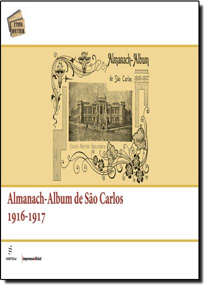 Almanach-album de São Carlos: 1916-1917 - Coleção Nossa História, livro de EDUFSCAR