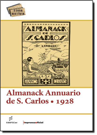 Almanack Annuario de S. Carlos: 1928 - Coleção Nossa História, livro de EDUFSCAR