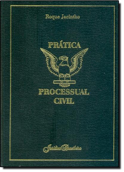 Prática Processual Civil - Vol.2, livro de Roque Jacintho
