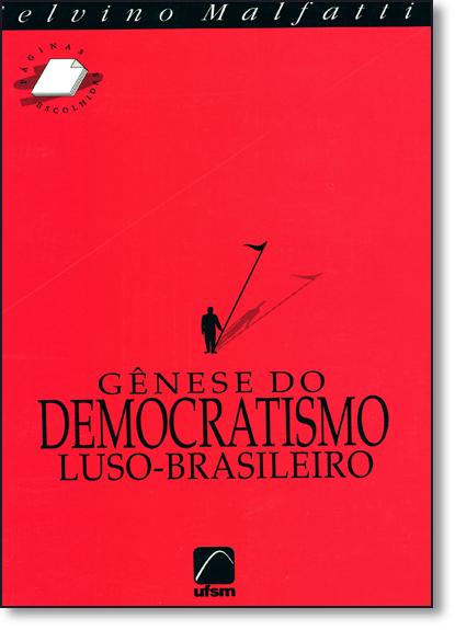 Gênese do Democratismo Luso-brasileiro, livro de Selvino Malfatti