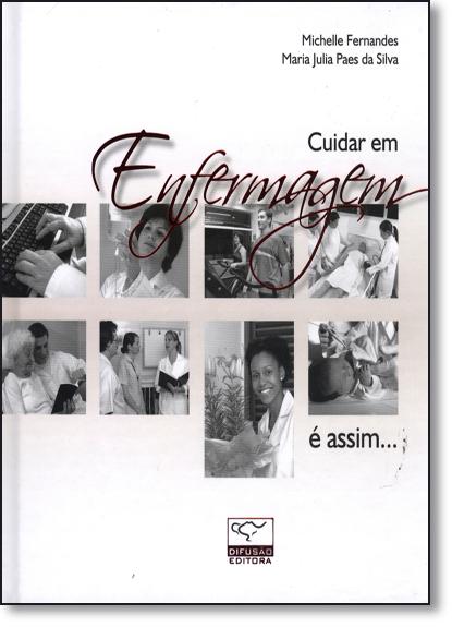 Cuidar em Enfermagem É Assim... - Edição Luxo, livro de Michelle Fernandes