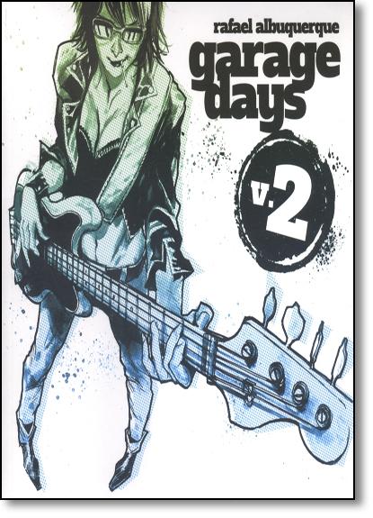 Garage Days - Vol.2, livro de Rafael Albuquerque