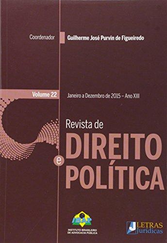 Revista de Direito e Política - Vol.22 - Janeiro a Dezembro - 2015 - Ano 13, livro de Guilherme José Purvin de Fiqueiredo