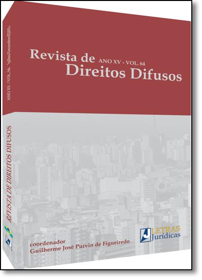 Revista de Direitos Difusos - Ano 15 - Vol.64, livro de Guilherme José Purvin de Figueiredo