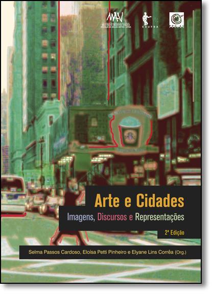 Arte e Cidades: Imagens, Discursos e Representações, livro de Selma Passos Cardoso