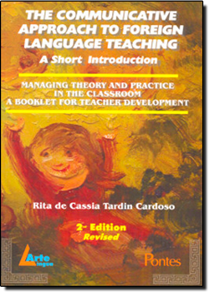 Communicative Approach To Foreign Language Teaching, The - a Short Introduction, livro de Rita de Cassia Tardin Cardoso