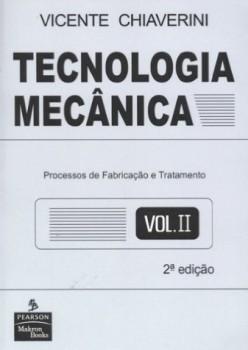 Tecnologia mecânica - Processos de fabricação e tratamento - 2ª edição, livro de Vicente Chiaverini