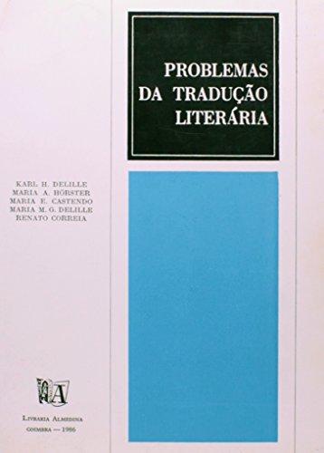 Problemas de Tradução Literária, livro de Karl Delille | Maria Hoster | Maria Castendo | Maria Delille | Renato Correia