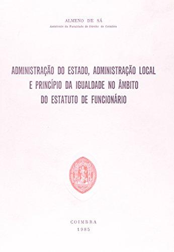 Administração do Estado, Administração Local e Princípio da Igualdade no Âmbito do Estatuto de Funcionário, livro de Almeno de Sá