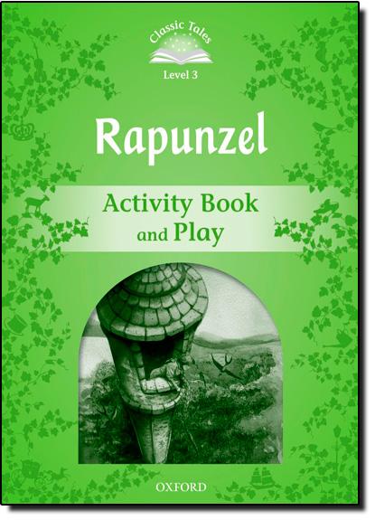 Rapunzel: Activity Book and Play - Level 3 - Coleção Classic Tales, livro de Sue Arengo