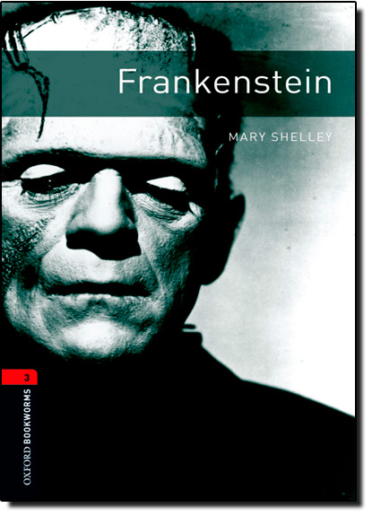 Frankenstein - Level 3 - Coleção Oxford Book Worms Library, livro de Mary Shelley
