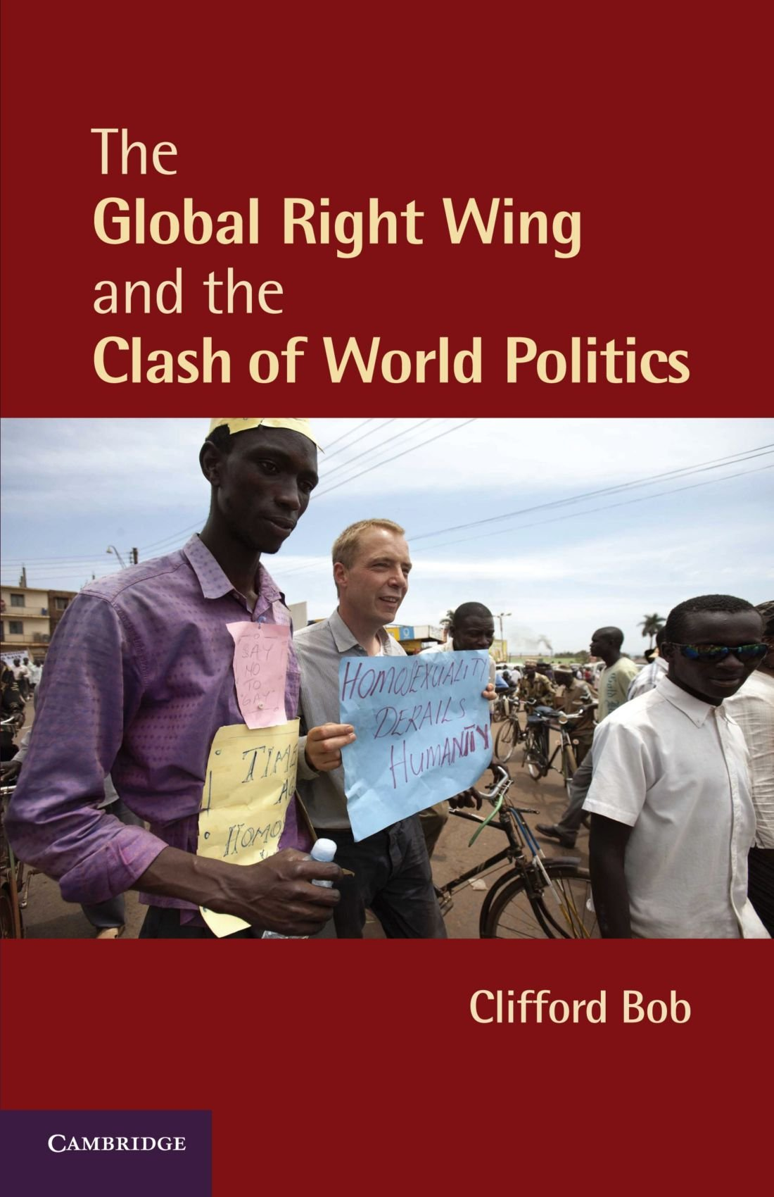 The global right wing and the clash of world politics, livro de Clifford Bob
