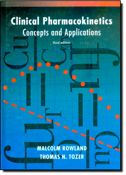 Clinical Pharmacokinetics: Concepts and Applications, livro de Malcolm Rowland