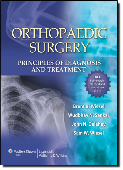 Orthopaedic Surgery: Principles of Diagnosis and Treatment, livro de Brent B. Wiesel