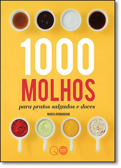 1000 Molhos Para Pratos Salgados e Doces, livro de Nadia Arumugam